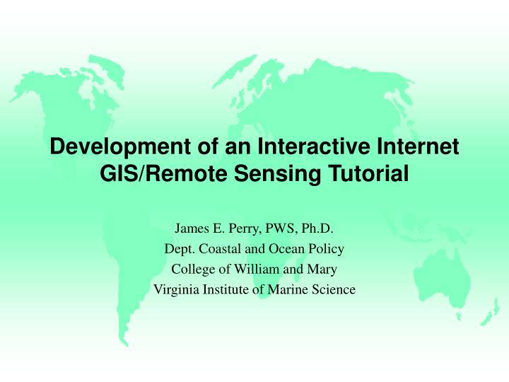 Development of an Interactive Internet GIS/Remote Sensing Tutorial