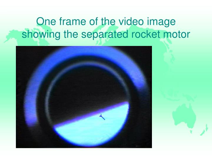 One frame of the video image showing the separated rocket motor