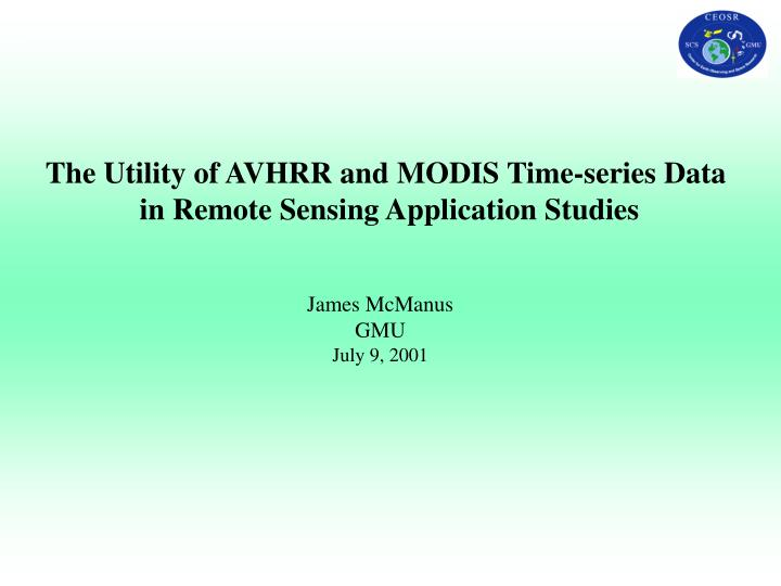 The Utility of AVHRR and MODIS Time-series Data