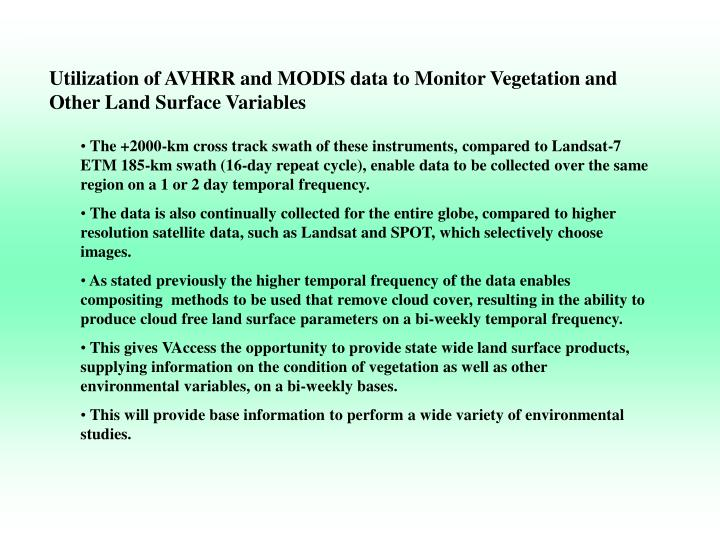 Utilization of AVHRR and MODIS data to Monitor Vegetation and Other Land Surface Variables