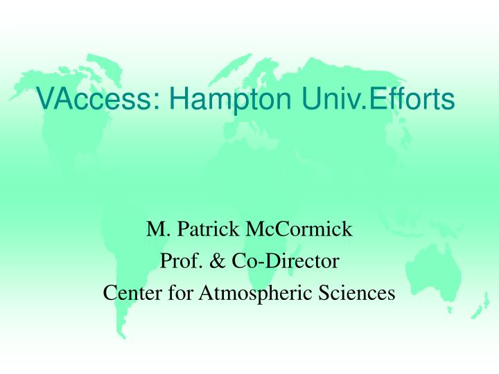 VAccess: Hampton Univ.Efforts