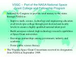 vsgc part of the nasa national space grant college and fellowship program