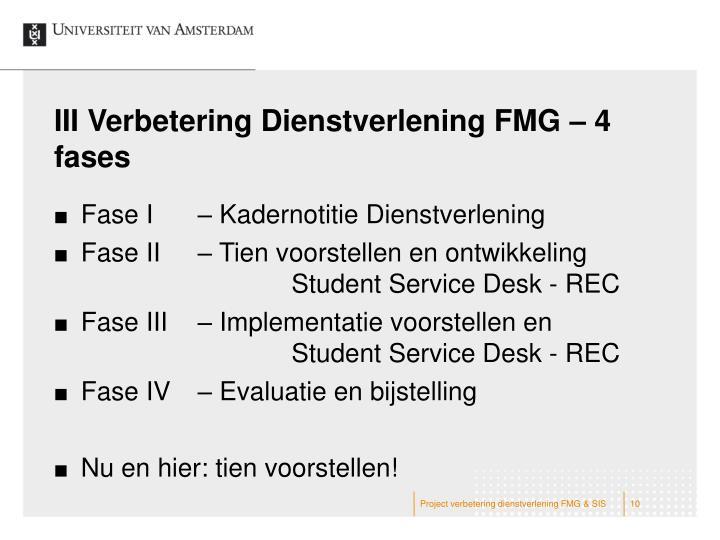 III Verbetering Dienstverlening FMG – 4 fases