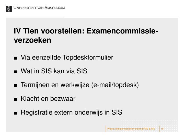 IV Tien voorstellen: Examencommissie-verzoeken