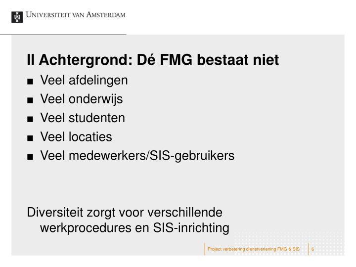 II Achtergrond: Dé FMG bestaat niet