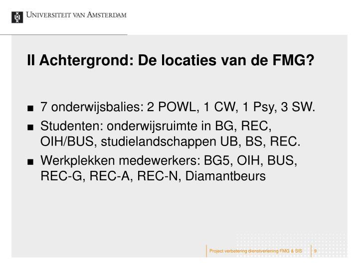 II Achtergrond: De locaties van de FMG?