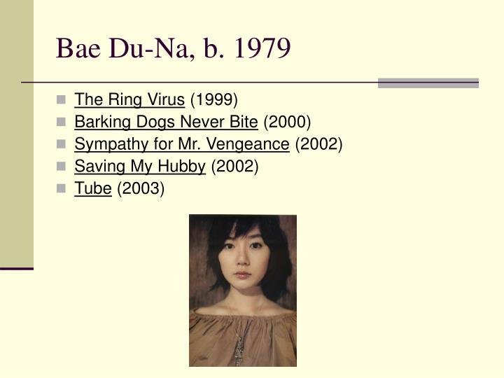 Bae Du-Na, b. 1979