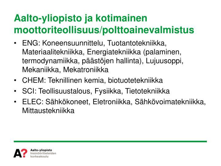 Aalto-yliopisto ja kotimainen moottoriteollisuus/polttoainevalmistus