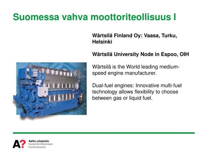 Suomessa vahva moottoriteollisuus I