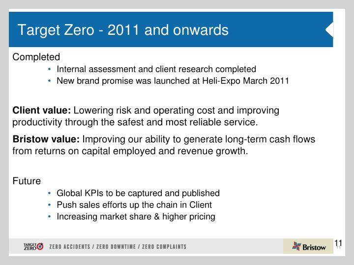 Target Zero - 2011 and onwards