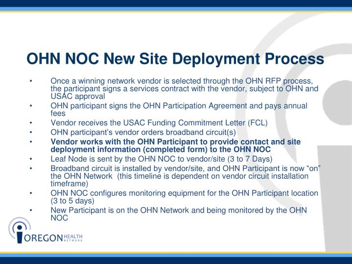 Once a winning network vendor is selected through the OHN RFP process, the participant signs a services contract with the vendor, subject to OHN and USAC approval