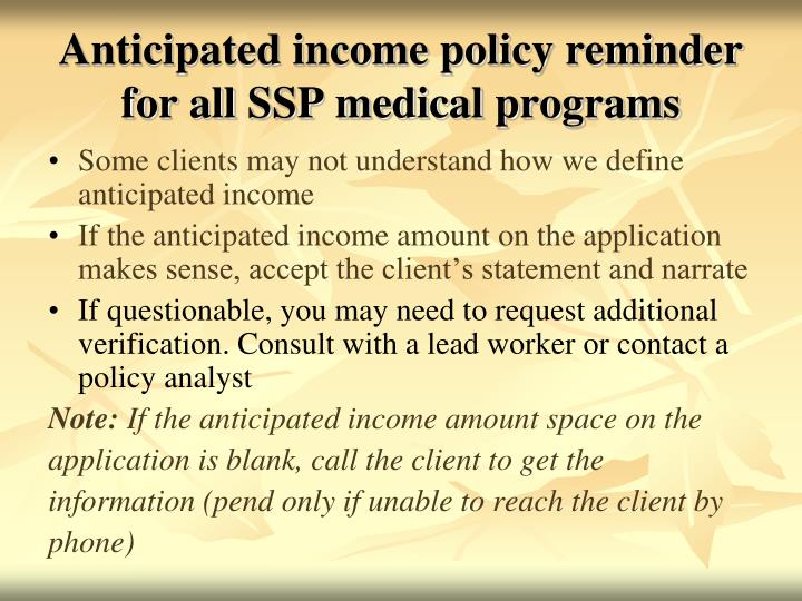 Anticipated income policy reminder for all SSP medical programs
