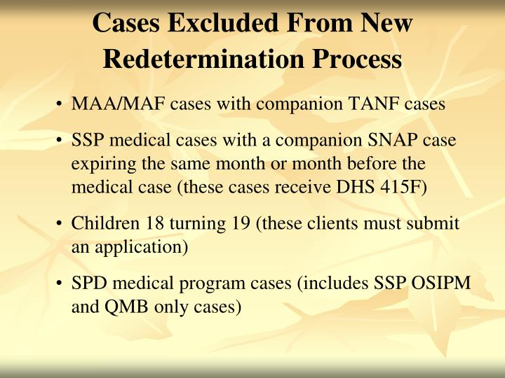 Cases Excluded From New Redetermination Process