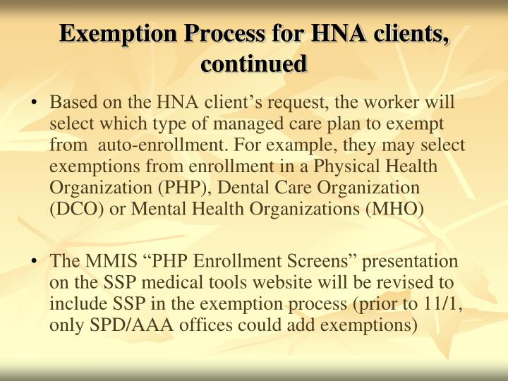Exemption Process for HNA clients, continued