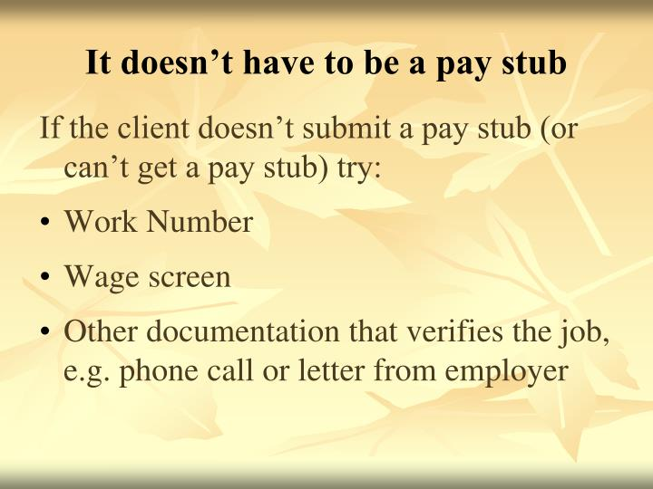 It doesn't have to be a pay stub