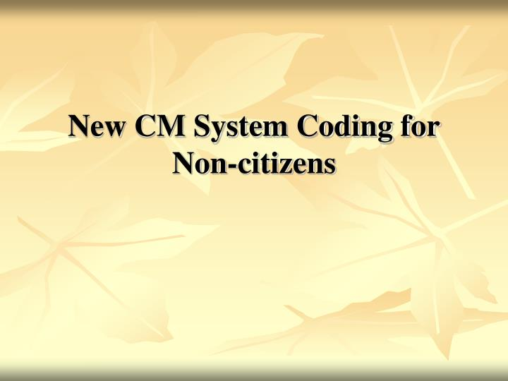 New CM System Coding for