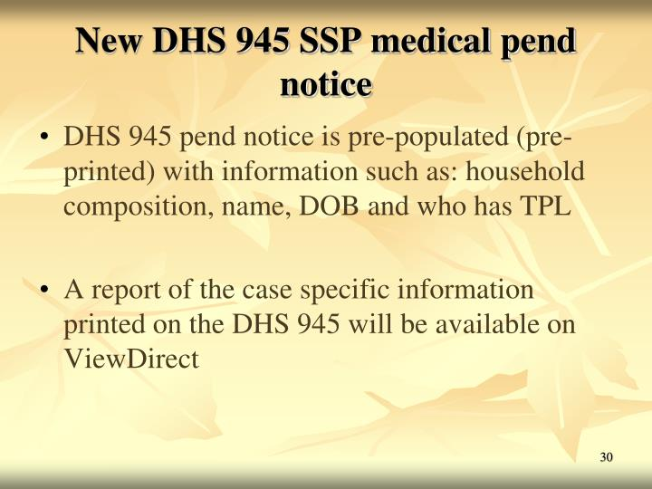 New DHS 945 SSP medical pend notice