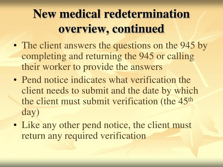 New medical redetermination overview, continued