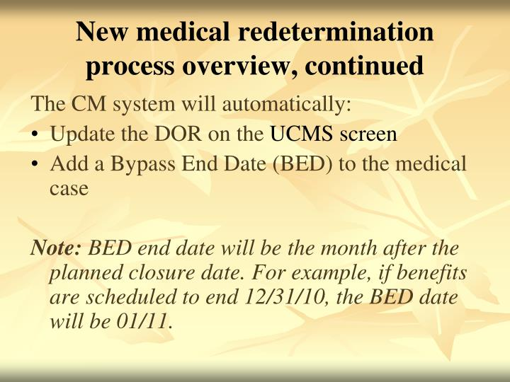 New medical redetermination process overview, continued