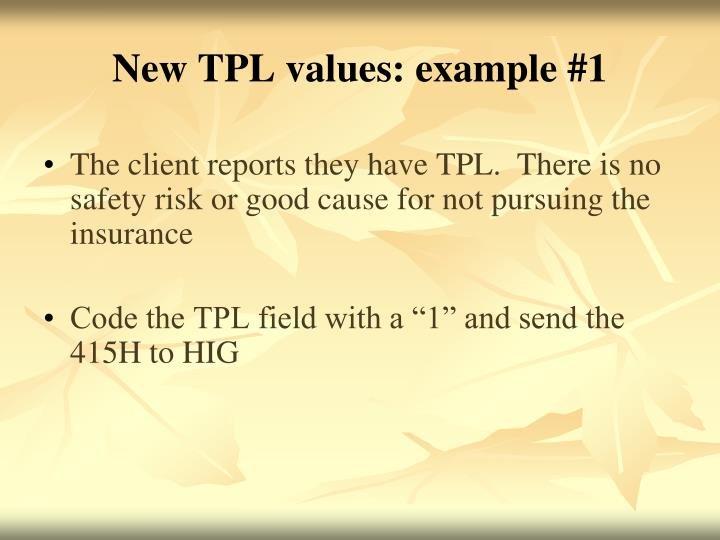 New TPL values: example #1