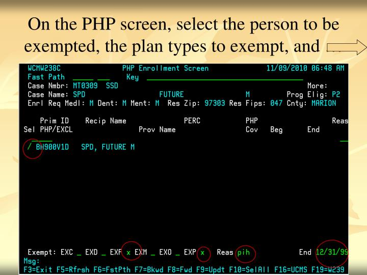 On the PHP screen, select the person to be exempted, the plan types to exempt, and