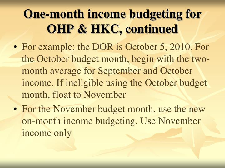 One-month income budgeting for OHP & HKC, continued