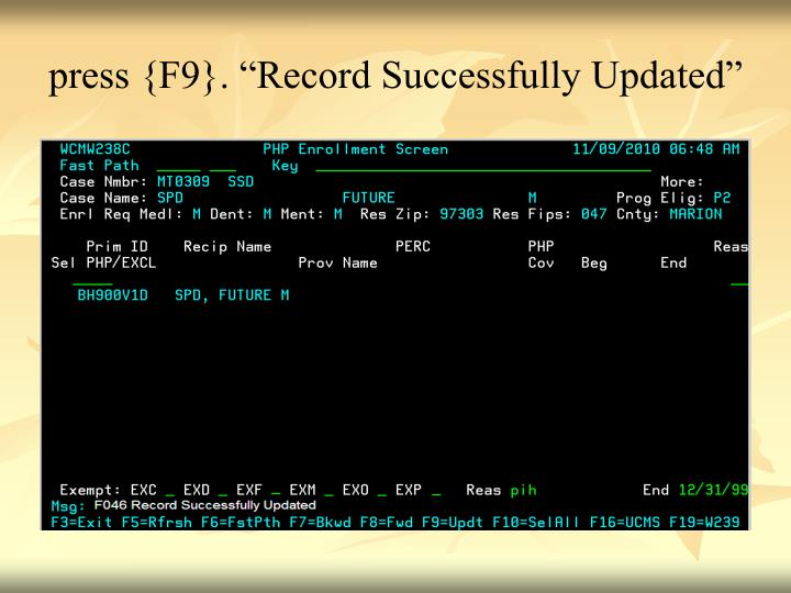 "press {F9}. ""Record Successfully Updated"""