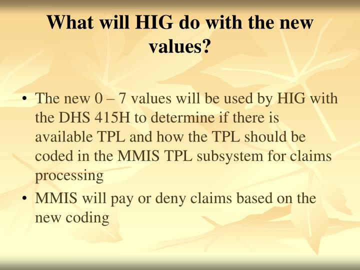 What will HIG do with the new values?