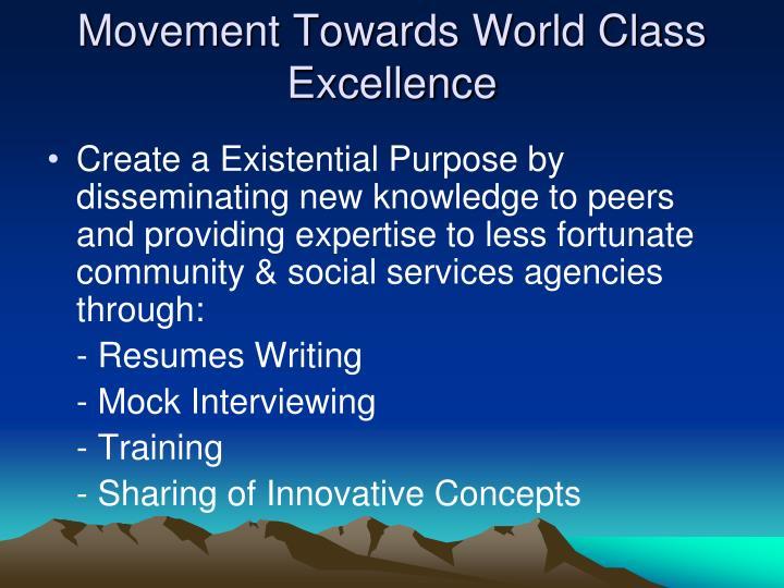 Movement Towards World Class Excellence