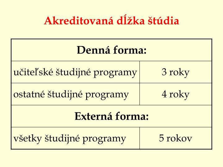 Akreditovaná dĺžka štúdia