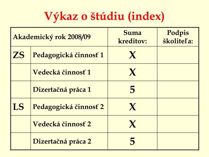 Výkaz oštúdiu (index)