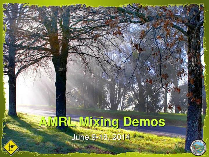 AMRL Mixing Demos