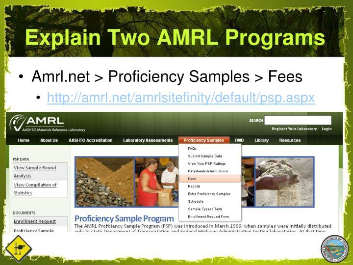 Explain Two AMRL Programs
