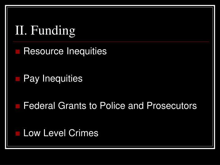 II. Funding