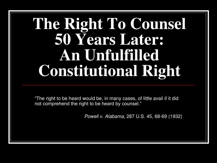 The Right To Counsel 50 Years Later:
