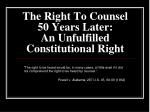 the right to counsel 50 years later an unfulfilled constitutional right