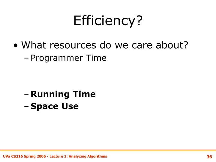 Efficiency?