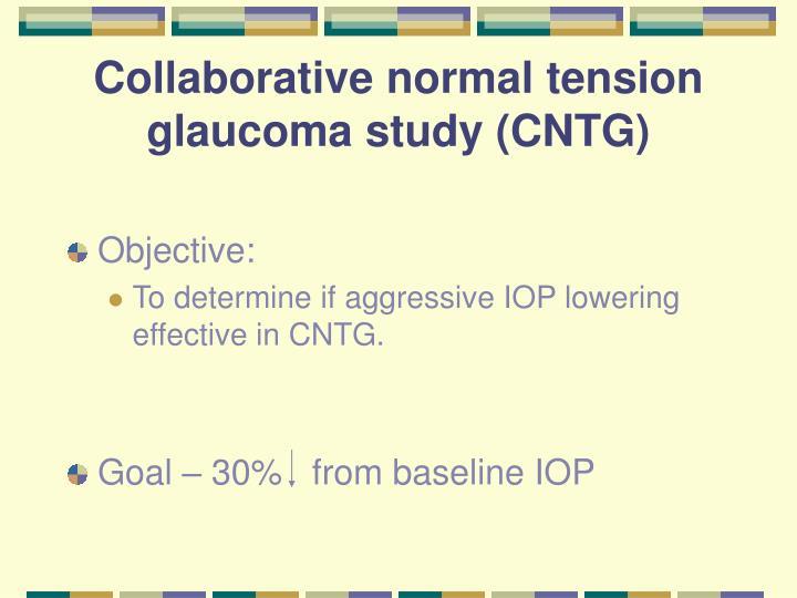 Collaborative normal tension glaucoma study (CNTG)