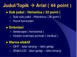 judul topik arial 44 point