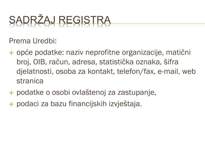 Prema Uredbi: