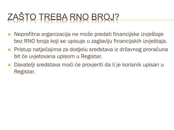Neprofitna organizacija ne može predati financijske izvještaje bez RNO broja koji se upisuje u zaglavlju financijskih izvještaja.