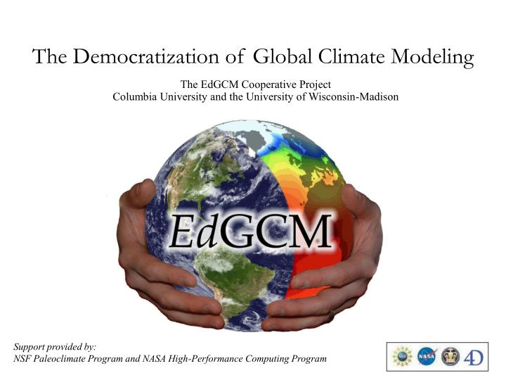 The Democratization of Global Climate Modeling