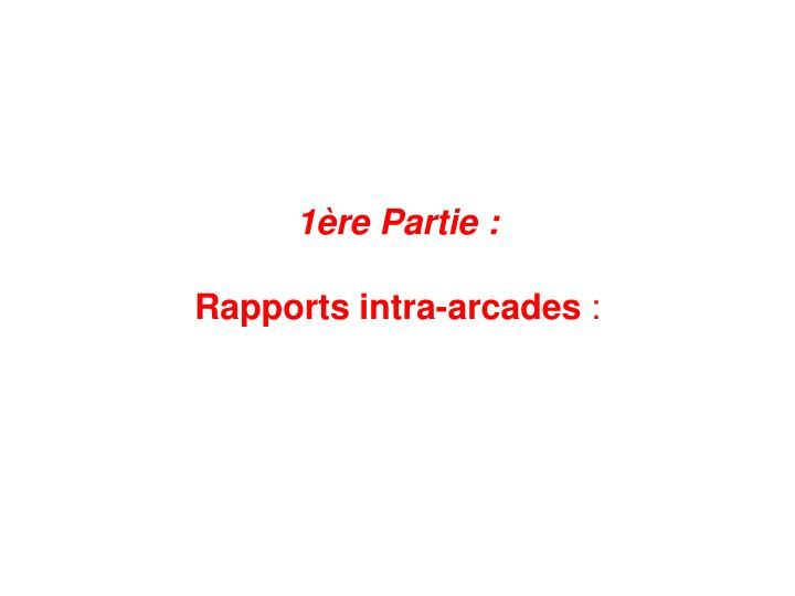 1 re partie rapports intra arcades