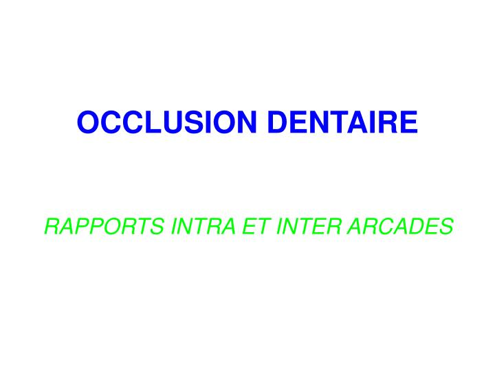 OCCLUSION DENTAIRE