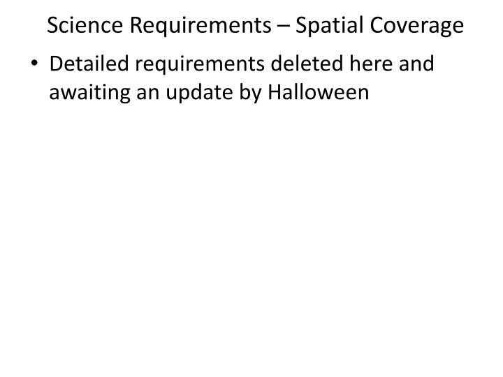Science Requirements – Spatial Coverage