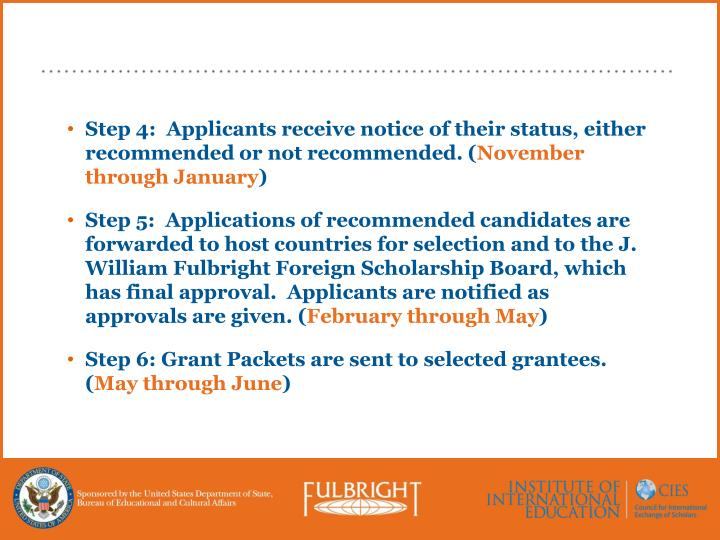 Step 4:  Applicants receive notice of their status, either recommended or not recommended. (