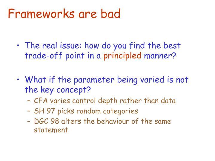 Frameworks are bad