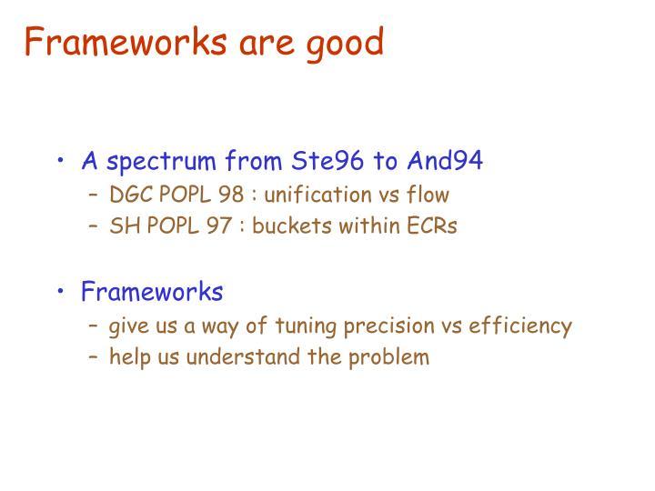 Frameworks are good