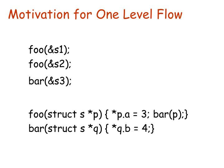 Motivation for One Level Flow