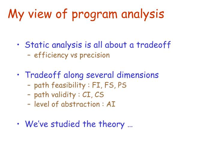 My view of program analysis
